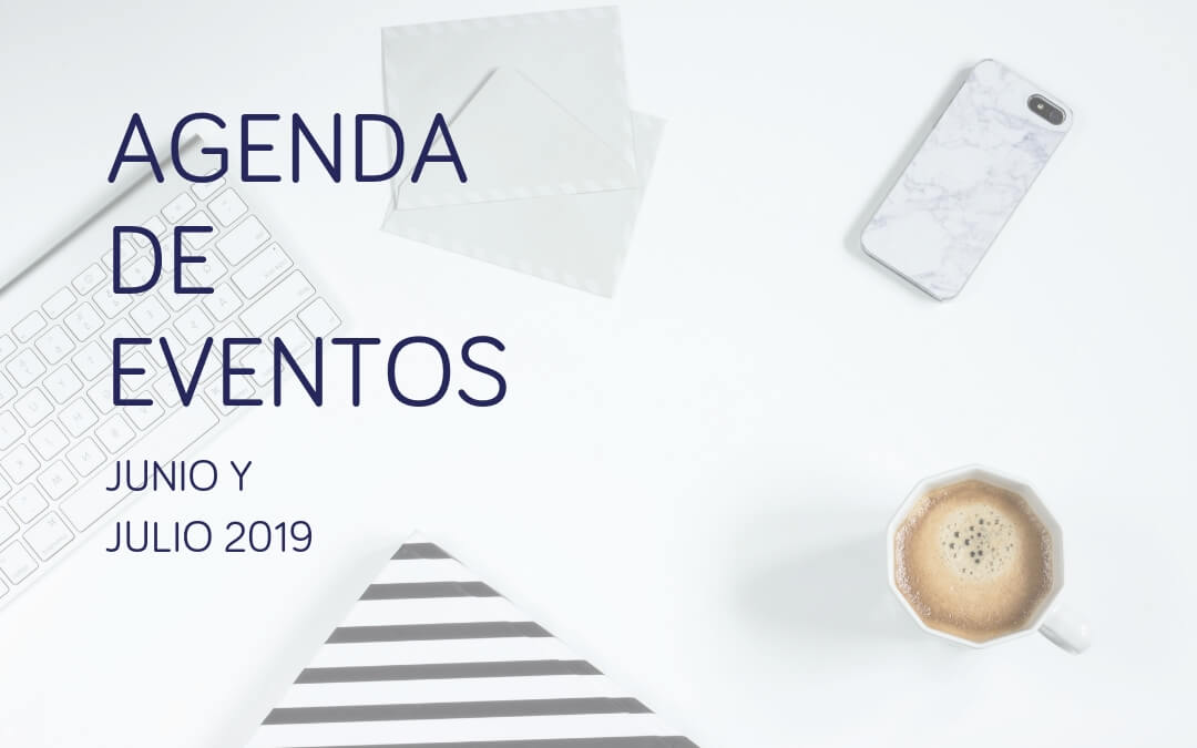 Agenda de eventos de marketing, investigación e innovación: junio y julio 2019